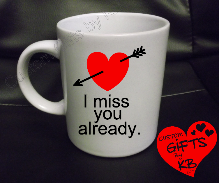 I Miss You Already Custom Mugs